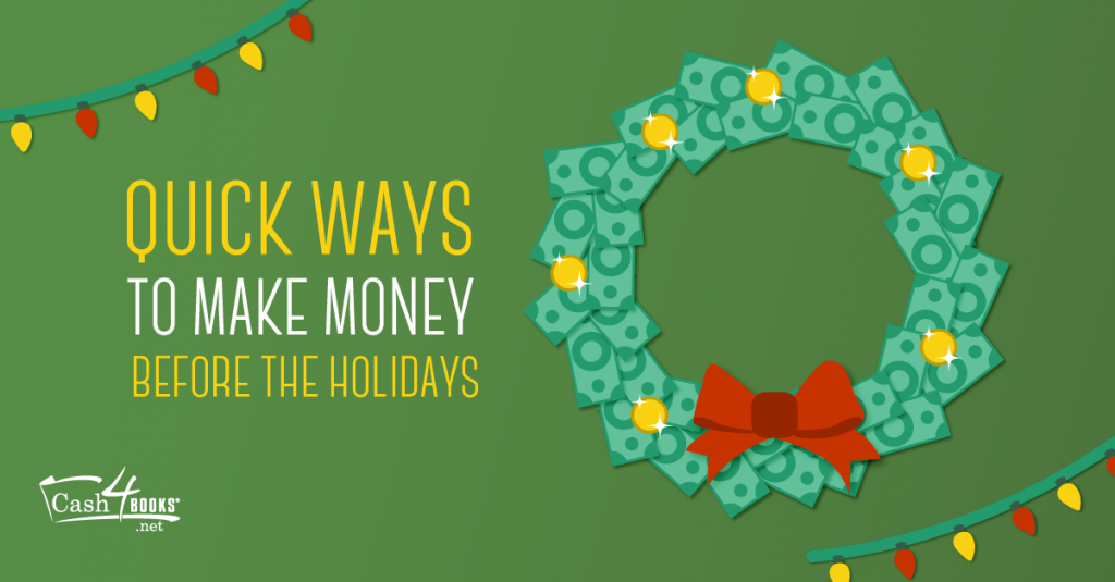 Quick Ways to Make Money Before the Holidays