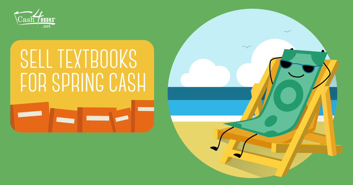 Sell your textbooks and use the cash for spring vacations and activities!