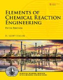 Elements of Chemical Reaction Engineering (5th Edition) (Prentice Hall International: Physical and Chemical Engineering Sciences)