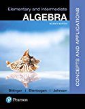 Elementary and Intermediate Algebra: Concepts & Applications
