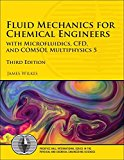 Fluid Mechanics for Chemical Engineers: with Microfluidics, CFD, and COMSOL Multiphysics 5 (3rd Edition) (Prentice Hall International Series in the Physical and Chemical Engineering Sciences)