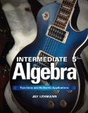 Intermediate Algebra: Functions & Authentic Applications (5th Edition)