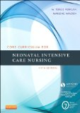 Core Curriculum for Neonatal Intensive Care Nursing, 5e (Core Curriculum for Neonatal Intensive Care Nursing (AWHONN))