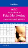 Mosby's Pocket Guide to Fetal Monitoring: A Multidisciplinary Approach, 8e (Nursing Pocket Guides)
