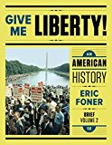 Give Me Liberty!: An American History (Fifth Brief Edition)  (Vol. 2)