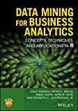 Data Mining for Business Intelligence: Concepts, Techniques, and Applications in R