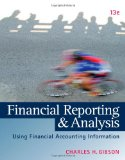 Financial Reporting and Analysis: Using Financial Accounting Information (with Thomson ONE Printed Access Card)