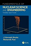 Fundamentals of Nuclear Science and Engineering Third Edition