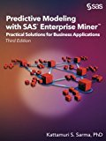 Predictive Modeling with SAS Enterprise Miner: Practical Solutions for Business Applications, Third Edition